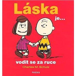 Láska je ... vodit se za ruce: Humorné citáty o lásce (80-7185-862-5)