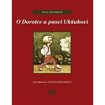 O Dorotce a psovi Ukšukovi (80-86283-58-5)