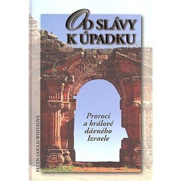 Od slávy k úpadku: Proroci a králové dávného Izraele (80-7172-988-4)