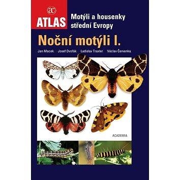 Atlas Noční motýli I.: Motýli a housenky střední Evropy (80-200-1521-3)