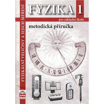 Fyzika 1 pro ZŠ Metodická příručka RVP: Fyzikální veličiny a jejich měření (80-7235-361-6