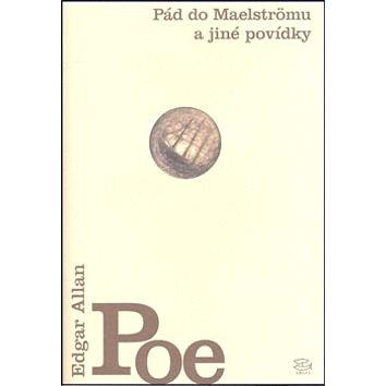 Pád do Maelströmu a jiné povídky (80-7203-939-3)