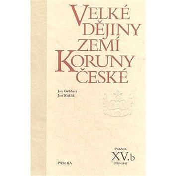 Velké dějiny zemí Koruny české XV.b: 1938-1945 (80-7185-835-8)