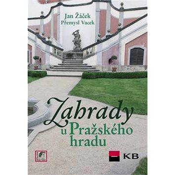 Zahrady u Pražského hradu (80-87109-06-9)