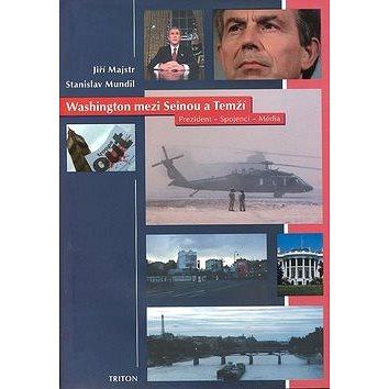 Washington mezi Seinou a Temží: Prezident, spojenci, média (80-7254-993-6)