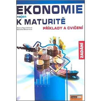 Ekonomie nejen k maturitě Příklady a cvičení Zadání (978-80-7402-007-0)