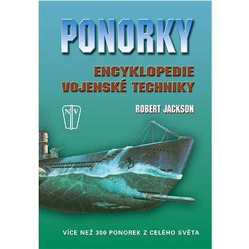 Ponorky Encyklopedie vojenské techniky: Více než 300 ponorek z celého světa (80-206-0919-9)