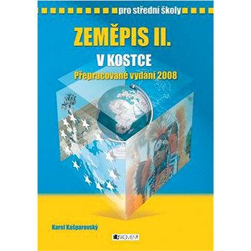 Zeměpis II. v kostce pro střední školy: Přepracované vydání 2008 (80-253-0585-6)