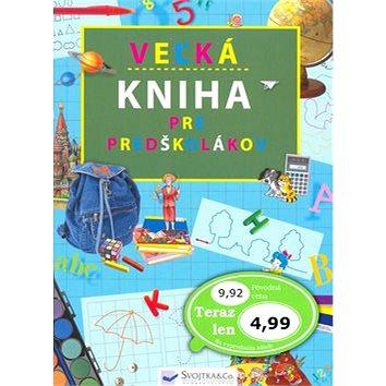 Veľká kniha pre predškolákov (80-89246-95-8)