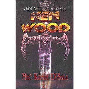 Ken Wood Meč krále D'Sala (80-7387-081-9)