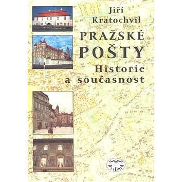 Pražské pošty: Historie a současnost (978-80-7277-405-0)
