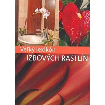 Veľký lexikon izbových rastlín (80-89246-89-3)