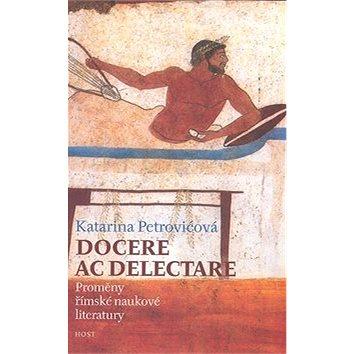 Docere ac delectare?: Proměny římské naukové literatury (978-80-7294-265-7)