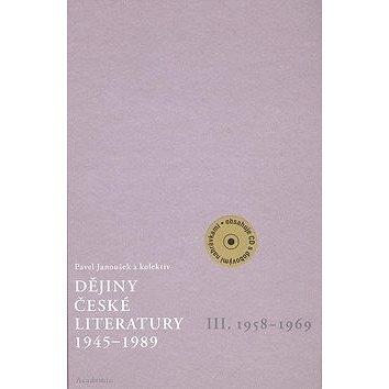 Dějiny české literatury 1945 - 1989: III. díl 1958 - 1969 (80-200-1583-3)