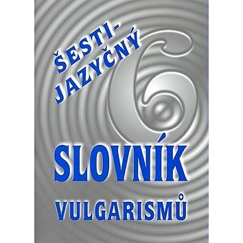 Šestijazyčný slovník vulgarismů (80-86035-23-9)