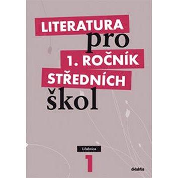 Literatura pro 1. ročník středních škol: Učebnice (80-7358-115-9)