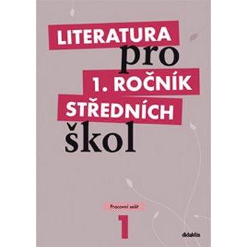 Literatura pro 1. ročník středních škol: Pracovní sešit (80-7358-116-7)
