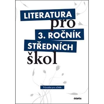 Literatura pro 3. ročník středních škol: metodický průvodce pro učitele + 3 CD (978-80-7358-137-4)