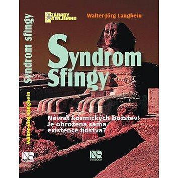Syndrom Sfingy: Návrat kosmických božstev! Je ohrožena sama existence lidstva? (978-80-205-0598-9)