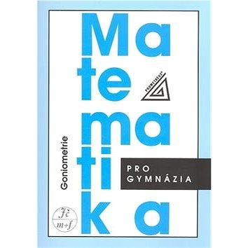 Matematika pro gymnázia Goniometrie (978-80-7196-359-3)