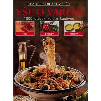 Vše o vaření: 1000 otázek kolem kuchyně (978-80-86880-94-5)