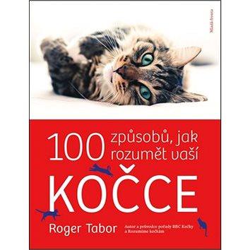 100 způsobů jak rozumět vaší kočce (978-80-204-1773-2)
