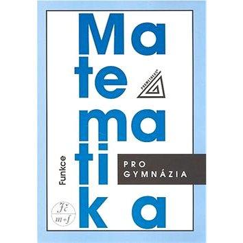 Matematika pro gymnázia Funkce + CD (978-80-7196-357-8)