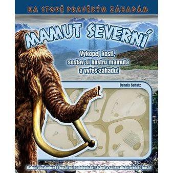 Mamut Severní: Vykopej kosti, sestav si kostru mamuta a vyřeš záhadu! (978-80-86969-04-6)
