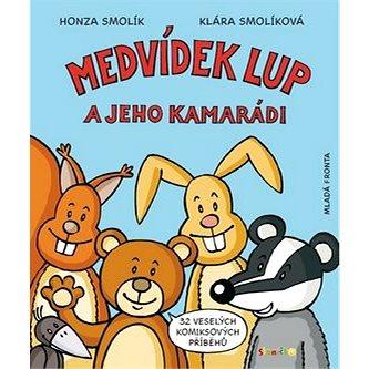 Medvídek Lup a jeho kamarádi: Znáte z časopisu Sluníčko (978-80-204-1806-7)