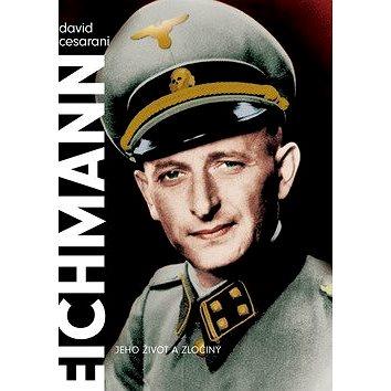 Eichmann: Jeho život a zločiny (978-80-7203-951-7)