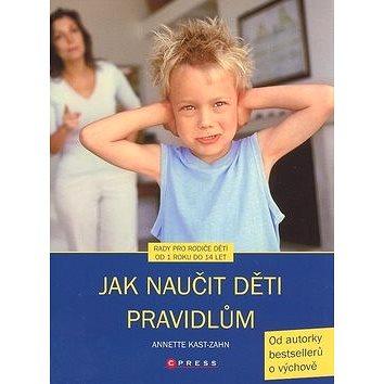 Jak naučit děti pravidlům (978-80-251-2042-2)