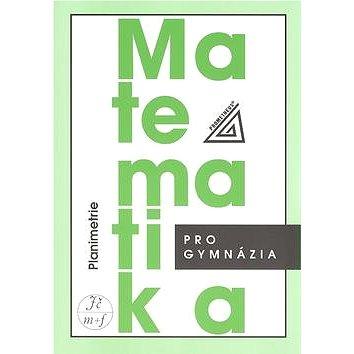 Matematika pro gymnázia Planimetrie (978-80-7196-358-5)