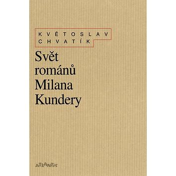 Svět románů Milana Kundery (978-80-7108-297-2)