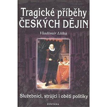 Tragické příběhy českých dějin (978-80-7336-446-5)
