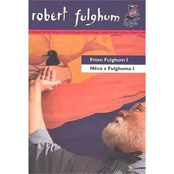 Něco z Fulghuma I/ From Fulghum I: bilingvní texty (978-80-7203-998-2)
