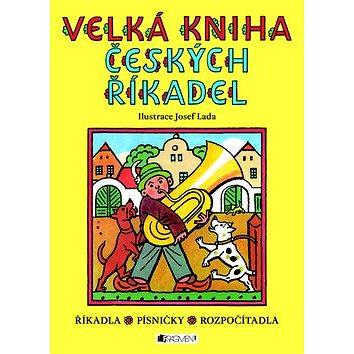 Velká kniha českých říkadel: Říkadla, písničky, rozpočítadla (978-80-253-0701-4)