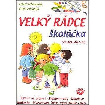 Velký rádce školáčka: Pro děti od 6 let (978-80-7362-634-1)