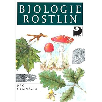 Biologie rostlin: pro gymnázia (978-80-7168-947-8)