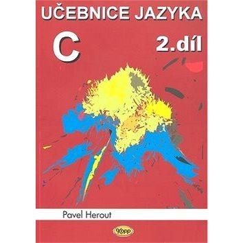 Učebnice jazyka C 2.díl (978-80-7232-367-8)