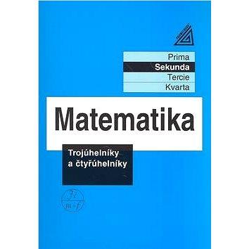 Matematika Trojúhelníky a čtyřúhelníky: Sekunda (80-7196-332-1)