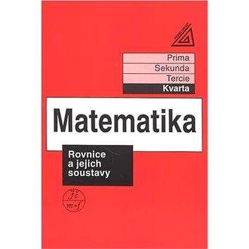 Matematika Rovnice a jejich soustavy: Kvarta (80-7196-137-X)