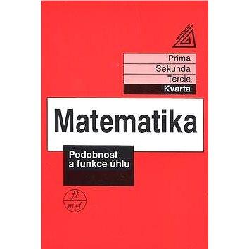 Matematika Podobnost a funkce úhlu: Kvarta (80-7196-206-6)