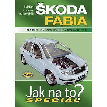Škoda Fabia 11/99-3/07, Combi 11/00-12/07, Sedan 6/01-12/07: Údržba a opravy automobilů (978-80-7232-369-2)