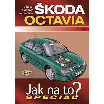 Škoda Octavia od 8/96: Údržba a opravy automobilů (978-80-7232-370-8)