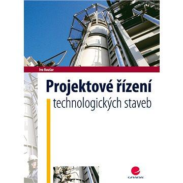 Grada Projektové řízení technologických staveb (978-80-247-2602-1)