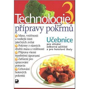 Technologie přípravy pokrmů 3: Učebnice pro střední odborná učiliště a pro hotelové školy (978-80-7373-032-1)