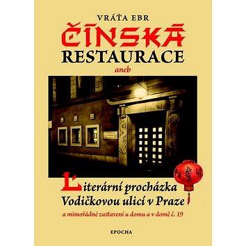 Čínská restaurace: Literární procházka Vodičkovou ulicí v Praze (978-80-87027-96-7)