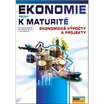 Ekonomie nejen k maturitě Ekonomické výpočty a projekty (978-80-7402-005-6)