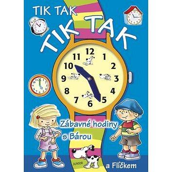 Tik tak tik tak Zábavné hodiny s Bárou a Flíčkem (978-80-7267-354-4)