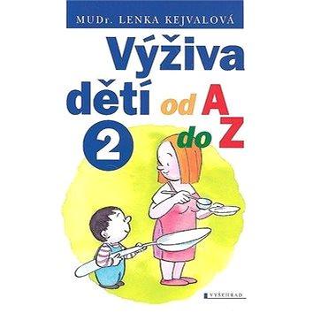 Výživa dětí od A do Z 2 (978-80-7021-993-5)
